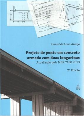 Projeto de ponte em concreto armado com duas longarinas: atualizado pela NBR 7188:2013