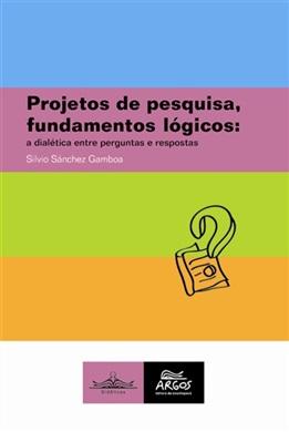 Projetos de pesquisa, fundamentos lógicos