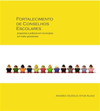 FORTALECIMENTO DE CONSELHOS ESCOLARES:PROPOSTAS E PRÁTICAS EM MUNICÍPIOS SUL-MATO-GROSSENSES