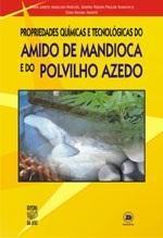 PROPRIEDADES QUIMICAS E TECNOLOGICAS DO AMIDO DE MANDIOCA E DO POLVILHO AZEVO