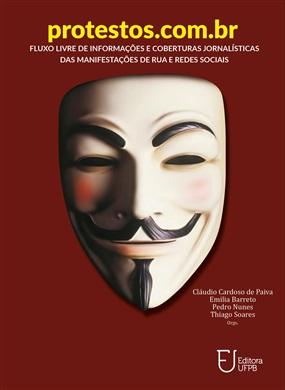 PROTESTOS.COM.BR Fluxo livre de informações e cobertura jornalísticas das manifestações de rua e redes sociais