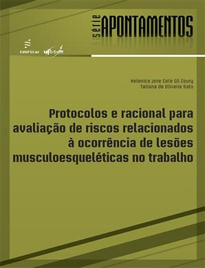 Protocolos e racional para avaliação de riscos relacionados à ocorrência de lesões musculoesqueléticas no trabalho