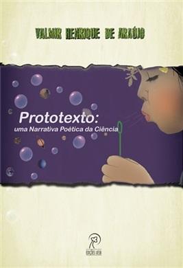 Prototexto: uma narrativa poética da ciência