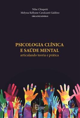 PSICOLOGIA CLÍNICA E SAÚDE MENTAL Articulando teoria e prática