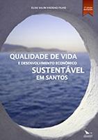 QUALIDADE DE VIDA E DESENVOLVIMENTO ECONÔMICO SUSTENTÁVEL EM SANTOS (2ª EDIÇÃO REVISADA)