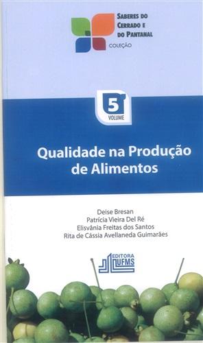 Qualidade na Produção de Alimentos (Volume 5)