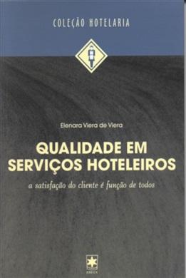 Qualidade em serviços hoteleiros: a satisfação do cliente é função de todos