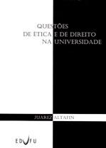 QUESTÕES DE ÉTICA E DE DIREITO NA UNIVERSIDADE