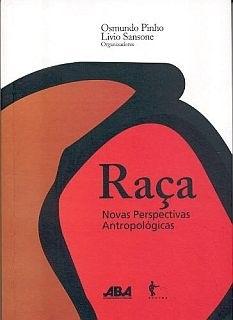 Raça: novas perspectivas antropológicas