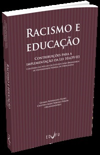 RACISMO E EDUCAÇÃO: CONTRIBUIÇÕES PARA A IMPLEMENTAÇÃO DA LEI 10.639/03