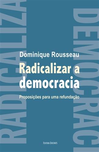 Radicalizar a democracia - Proposições para uma refundação