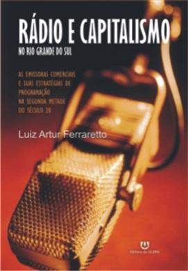 Rádio e Capitalismo no Rio Grande do Sul