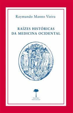 Raízes Históricas da Medicina Ocidental