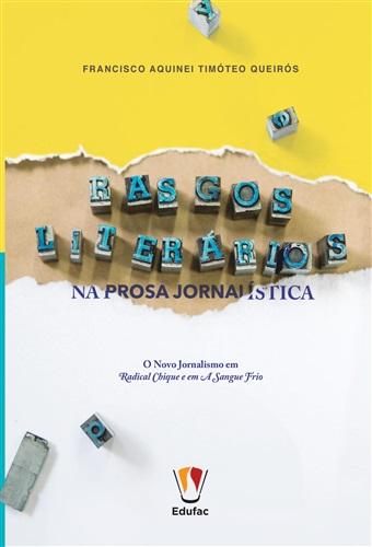 Rasgos literários na prosa jornalística: o novo jornalismo em Radical Chique e em A Sangue Frio