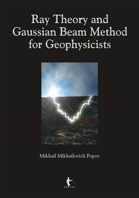 Ray theory and gausian beam method for geophysicists