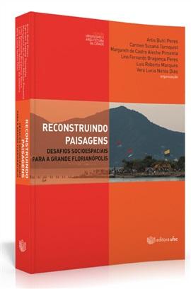 Reconstruindo paisagens: desafios socioespaciais para a Grande Florianópolis