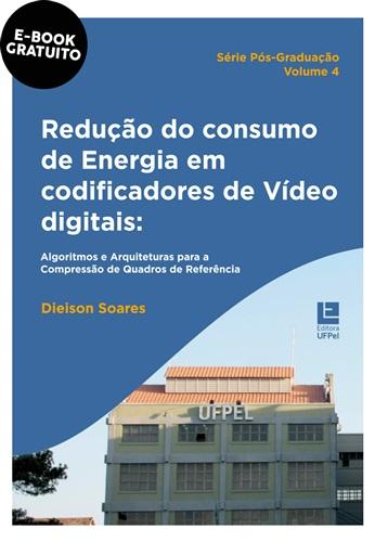 Redução do consumo de energia em codificadores de vídeo digitais: algoritmos e arquiteturas para a compressão de quadros de referência