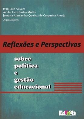 Reflexões e perspectivas sobre politica e gestão educacional