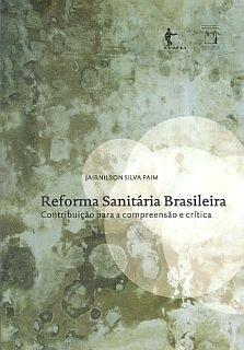 Reforma sanitária brasileira: contribuição para a compreensão e crítica