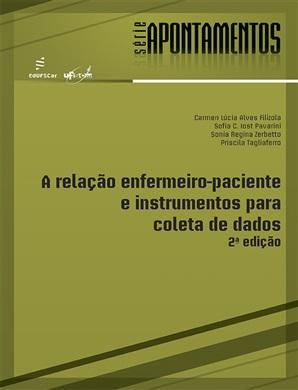 Relação enfermeiro-paciente e instrumentos para coleta de dados - 2ª edição, A