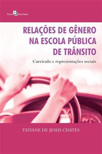 Relações de Gênero na Escola Pública de Trânsito: Currículo e Representações Sociais