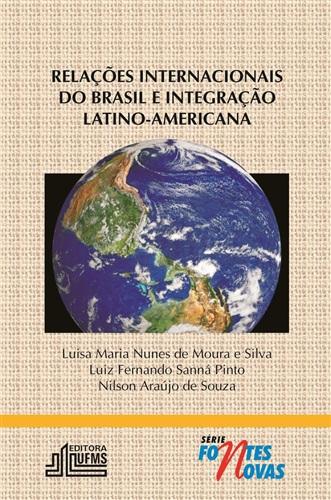 Relações Internacionais do Brasil e Integração Latino-Americana