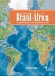 Relações Brasil-África e Geopolítica do Atlântico Sul