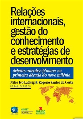 Relações internacionais, gestão do conhecimento e estratégias de desenvolvimento