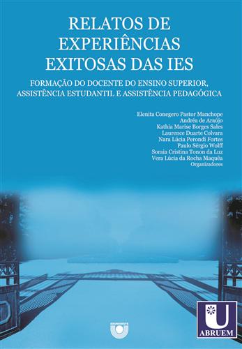 Relatos de experiências exitosas das IES: formação do docente do Ensino Superior, assistência estudantil e assistência pedagógica