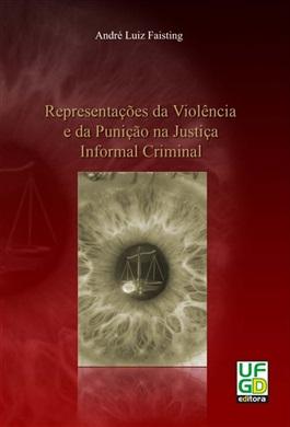 REPRESENTAÇÕES DA VIOLÊNCIA E DA PUNIÇÃO NA JUSTIÇA INFORMAL CRIMINAL