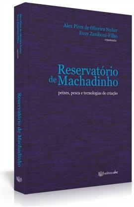 Reservatório de Machadinho: peixes, pesca e tecnologias de criação