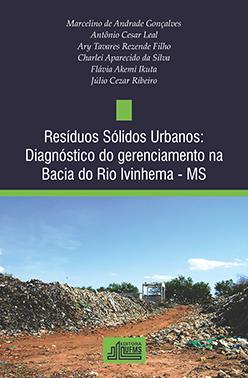Resíduos Sólidos Urbanos: Diagnóstico do Gerenciamento na Bacia do Rio Ivinhema – MS