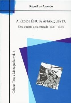 Resistência Anarquista, A - Coleção Teses e Monografias - Vol. 3