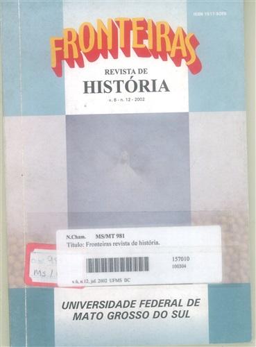 Revista Fronteiras de História UFMS (Volume 6, Número 12)