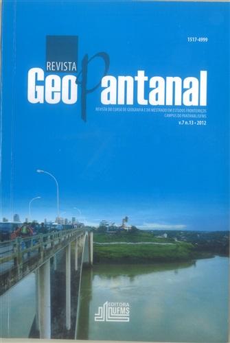Revista Geopantanal: Revista do Curso de Geografia e do Mestrado em Estudos Fronteiriços (Volume 7 | Número 13)