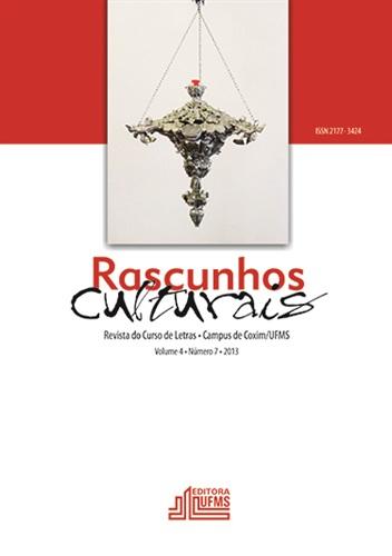 Revista Rascunhos Culturais: Revista do Curso de Letras – Campus de Coxim/UFMS (Volume 4 | Número 7)