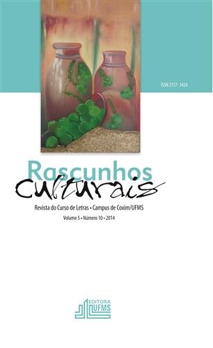 Revista Rascunhos Culturais: Revista do Curso de Letras – Campus de Coxim/UFMS (Volume 5 | Número 10)