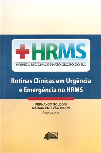 Rotinas Clínicas em Urgência e Emergência no HRMS