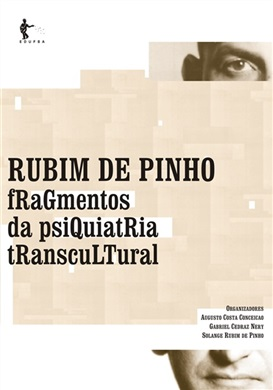 Rubim de Pinho: fragmentos da psiquiatria transcultural