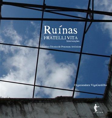 Ruínas Fratelli Vita: intervenções, teorias e técnicas de processos artísticos