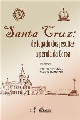 Santa Cruz:de legado dos jesuítas a pérola da Coroa