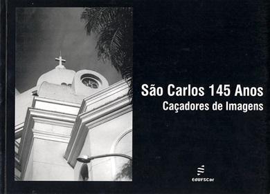 São Carlos 145 anos: caçadores de imagens