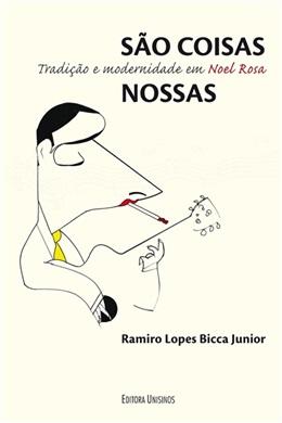 São coisas nossas - Tradição e modernidade em Noel Rosa