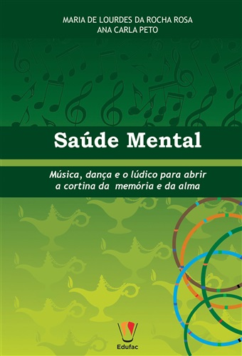 Saúde mental: música, dança e o lúdico para abrir a cortina da memória e da alma