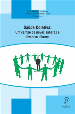 Saúde coletiva: um campo de novos saberes e diversos olhares