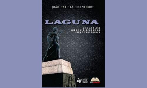 Ediunesc lança livro sobre cidade histórica de Laguna/SC