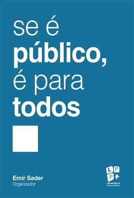 Se é público, é para todos