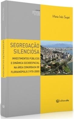 SEGREGAÇÃO SILENCIOSA: INVESTIMENTOS PÚBLICOS E DINÂMICA SOCIOESPACIAL NA ÁREA CONURBADA DE FLORIANÓ