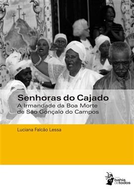 Senhoras do cajado: a Irmandade da Boa Morte de São Gonçalo dos Campos