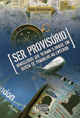 Ser Provisório: Brasileiros que Deixam o Brasil em Busca de Trabalho no Exterior